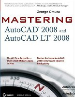 Mastering AutoCAD 2008 Book - Paperback: 1000 pages, Publisher: Sybex (August 6, 2007), Language: English, Product Dimensions: 9.1 x 7.4 x 2.4 inches.